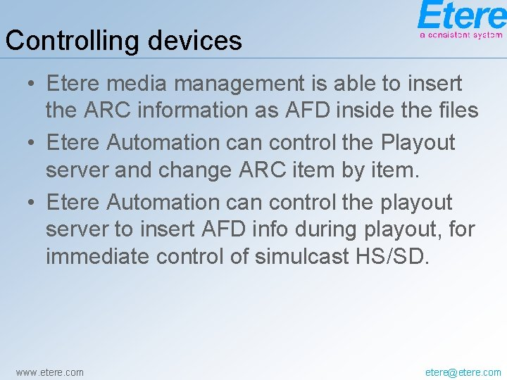 Controlling devices • Etere media management is able to insert the ARC information as