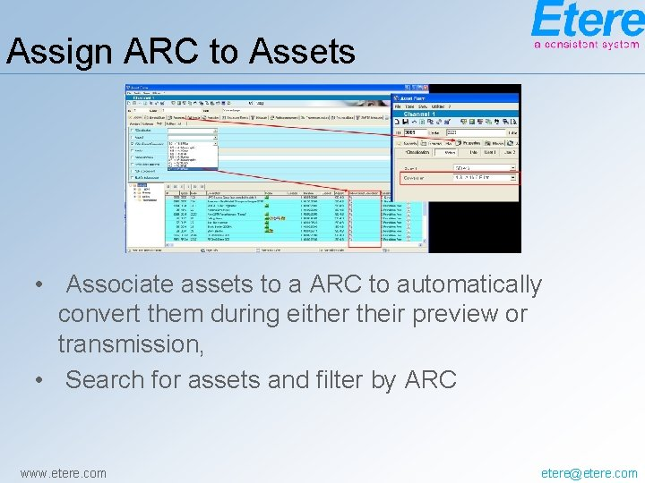 Assign ARC to Assets • Associate assets to a ARC to automatically convert them