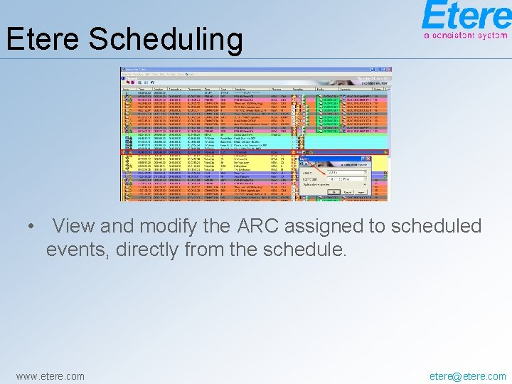 Etere Scheduling • View and modify the ARC assigned to scheduled events, directly from