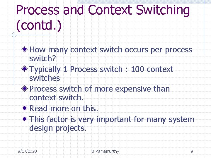 Process and Context Switching (contd. ) How many context switch occurs per process switch?