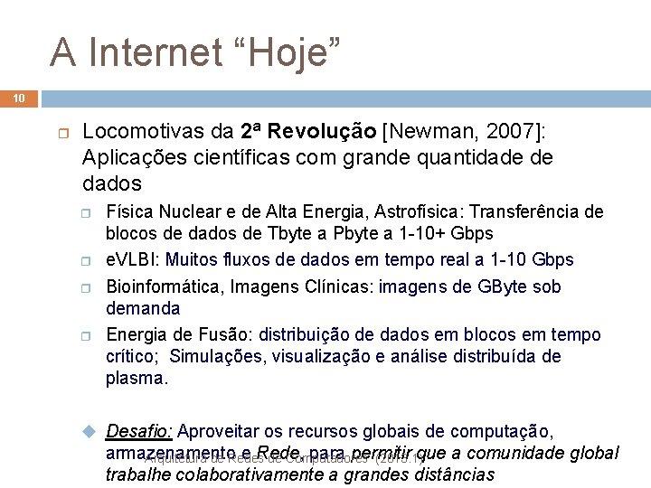 """A Internet """"Hoje"""" 10 r Locomotivas da 2ª Revolução [Newman, 2007]: Aplicações científicas com"""