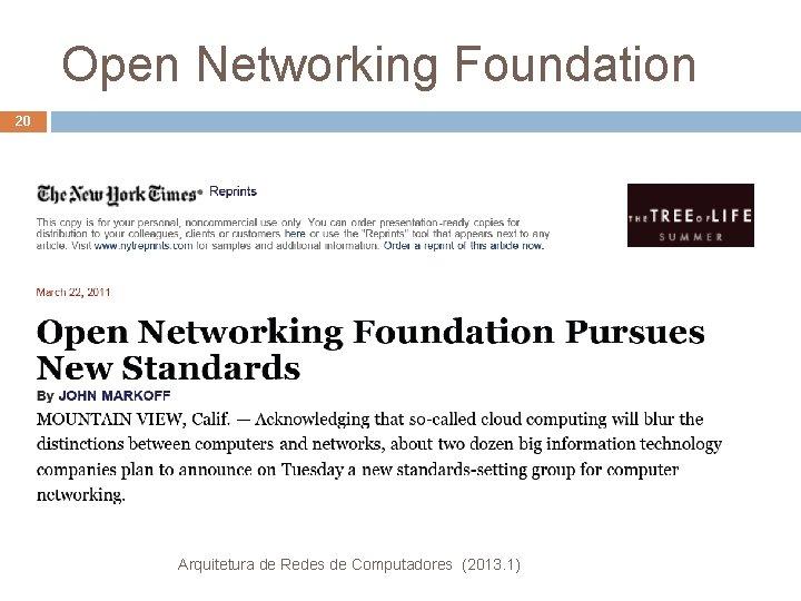 Open Networking Foundation 20 Arquitetura de Redes de Computadores (2013. 1)