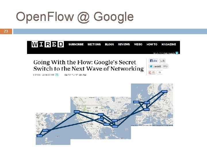Open. Flow @ Google 23 Arquitetura de Redes de Computadores (2013. 1)
