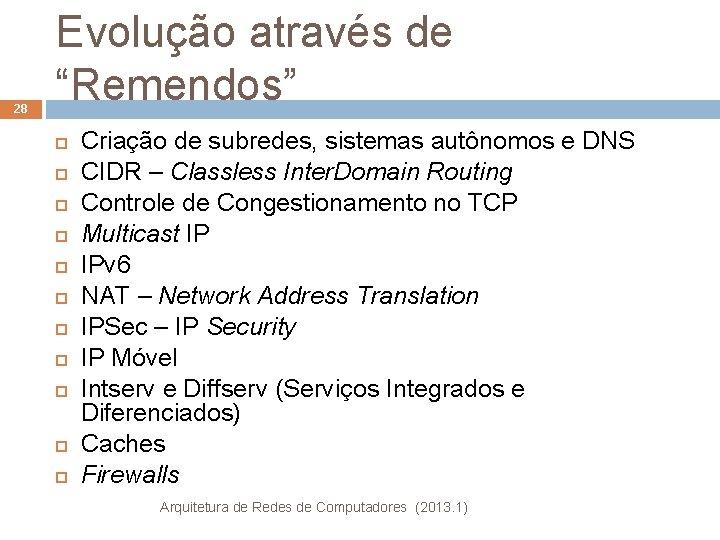 """28 Evolução através de """"Remendos"""" Criação de subredes, sistemas autônomos e DNS CIDR –"""
