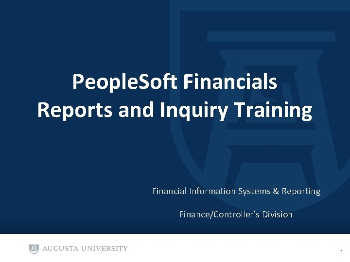 People. Soft Financials Reports and Inquiry Training Financial Information Systems & Reporting Finance/Controller's Division