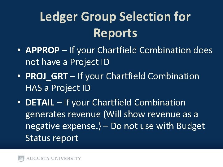 Ledger Group Selection for Reports • APPROP – If your Chartfield Combination does not