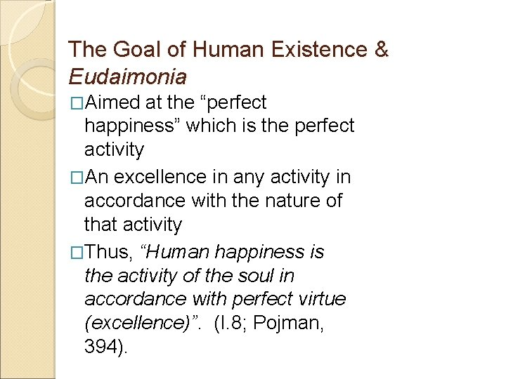 """The Goal of Human Existence & Eudaimonia �Aimed at the """"perfect happiness"""" which is"""
