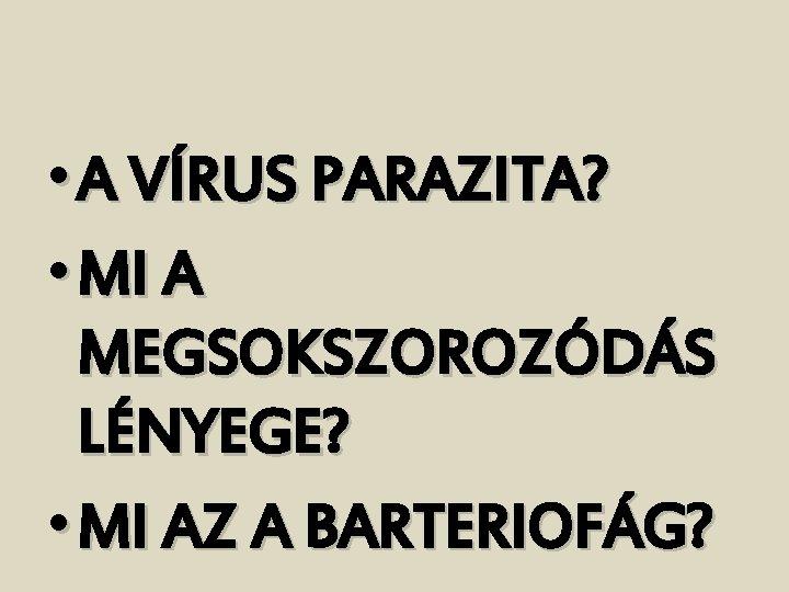 a parazita lényege)