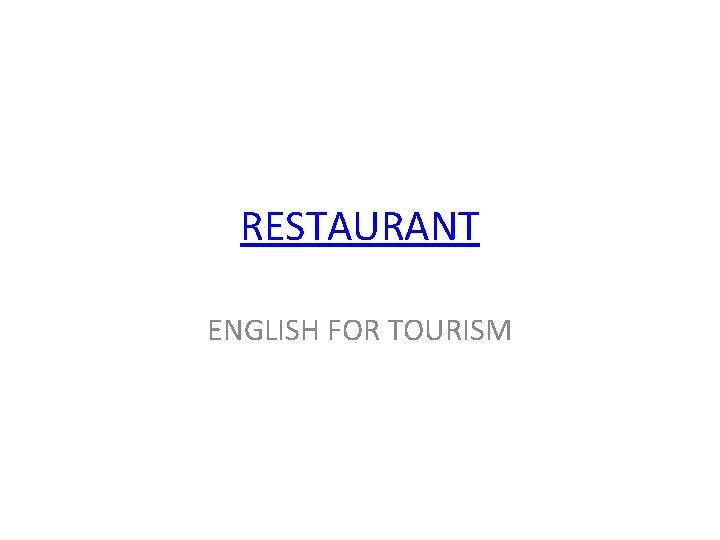 RESTAURANT ENGLISH FOR TOURISM