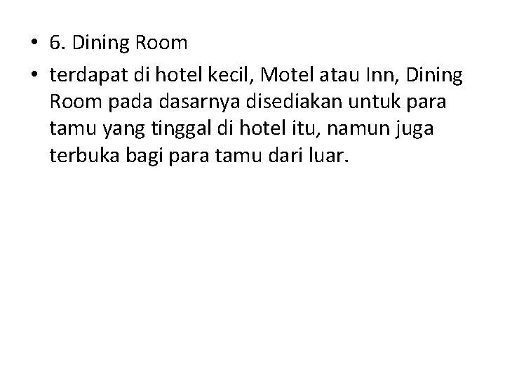 • 6. Dining Room • terdapat di hotel kecil, Motel atau Inn, Dining