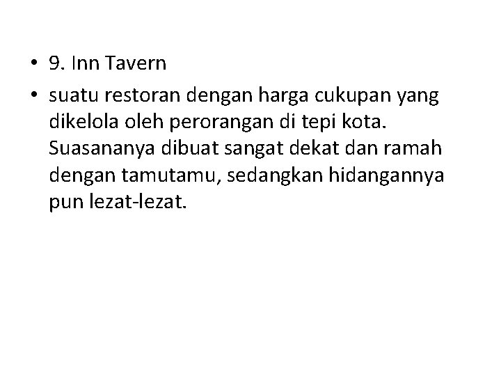 • 9. Inn Tavern • suatu restoran dengan harga cukupan yang dikelola oleh