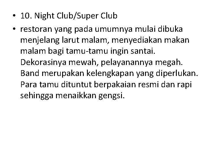 • 10. Night Club/Super Club • restoran yang pada umumnya mulai dibuka menjelang