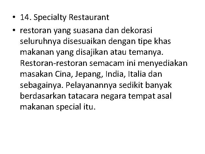 • 14. Specialty Restaurant • restoran yang suasana dan dekorasi seluruhnya disesuaikan dengan