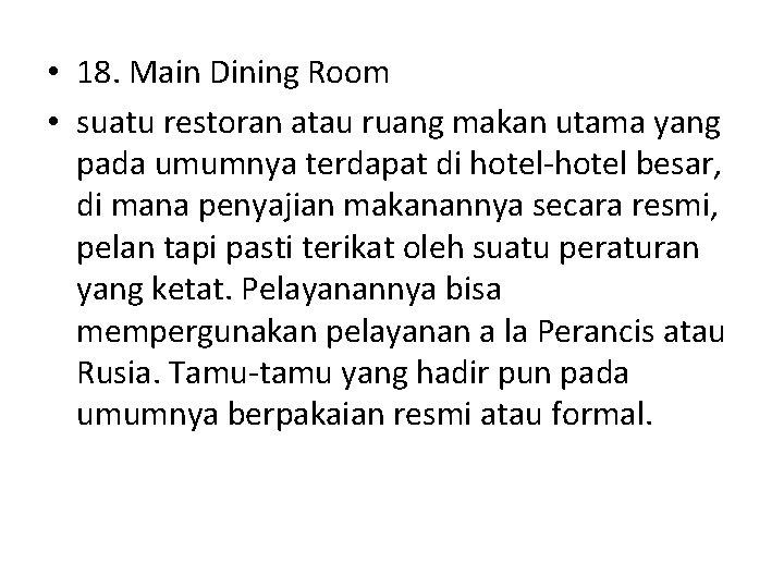 • 18. Main Dining Room • suatu restoran atau ruang makan utama yang