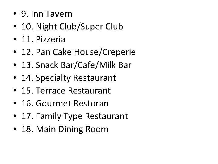 • • • 9. Inn Tavern 10. Night Club/Super Club 11. Pizzeria 12.