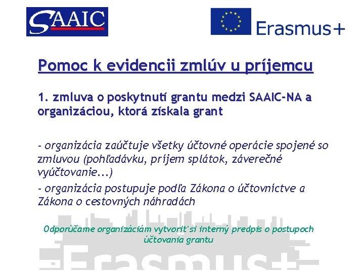 Pomoc k evidencii zmlúv u príjemcu 1. zmluva o poskytnutí grantu medzi SAAIC-NA a