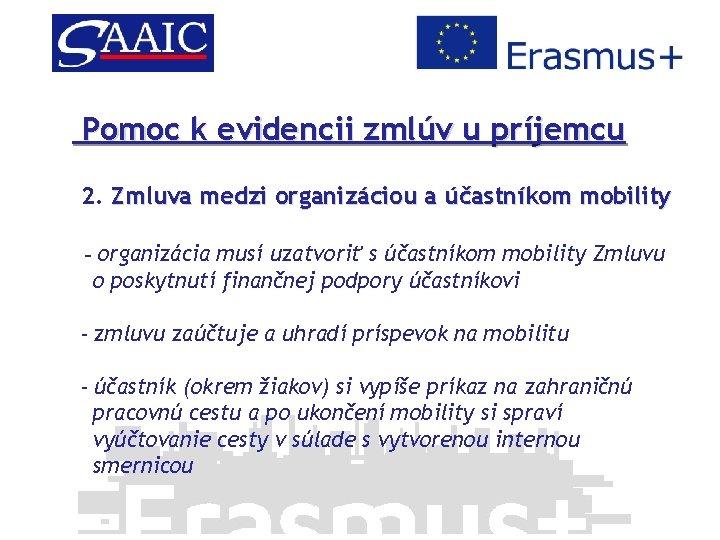 Pomoc k evidencii zmlúv u príjemcu 2. Zmluva medzi organizáciou a účastníkom mobility -