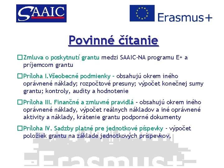 Povinné čítanie �Zmluva o poskytnutí grantu medzi SAAIC-NA programu E+ a príjemcom grantu �Príloha