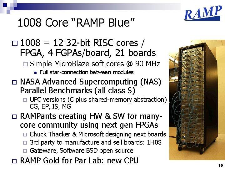 "1008 Core ""RAMP Blue"" o 1008 = 12 32 -bit RISC cores / FPGA,"