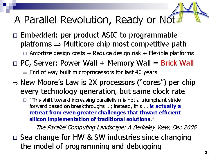 A Parallel Revolution, Ready or Not o Embedded: per product ASIC to programmable platforms