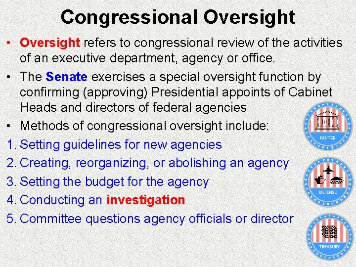 Congressional Oversight • Oversight refers to congressional review of the activities of an executive