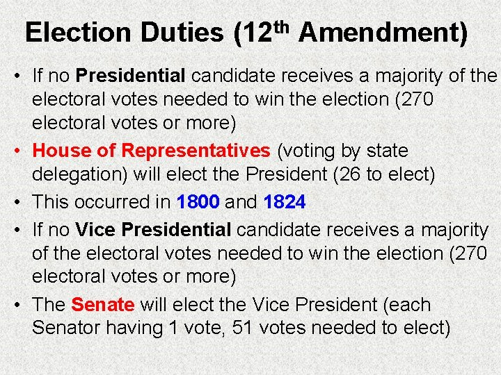 Election Duties (12 th Amendment) • If no Presidential candidate receives a majority of