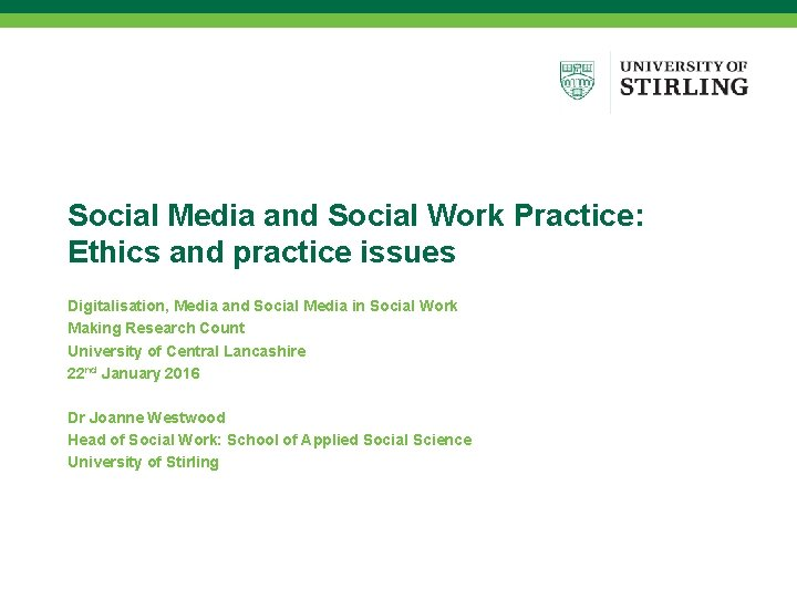 Social Media and Social Work Practice: Ethics and practice issues Digitalisation, Media and Social