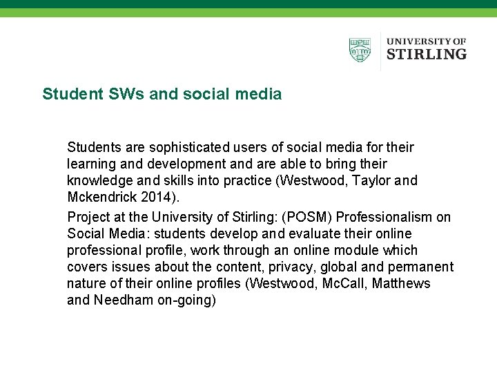 Student SWs and social media Students are sophisticated users of social media for their