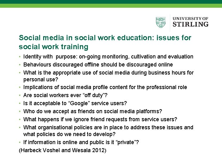 Social media in social work education: issues for social work training • Identity with