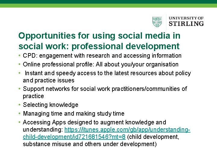 Opportunities for using social media in social work: professional development • CPD: engagement with