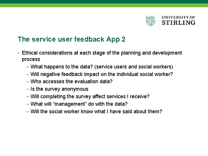 The service user feedback App 2 • Ethical considerations at each stage of the