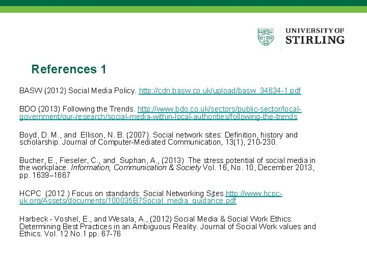 References 1 BASW (2012) Social Media Policy. http: //cdn. basw. co. uk/upload/basw_34634 -1. pdf