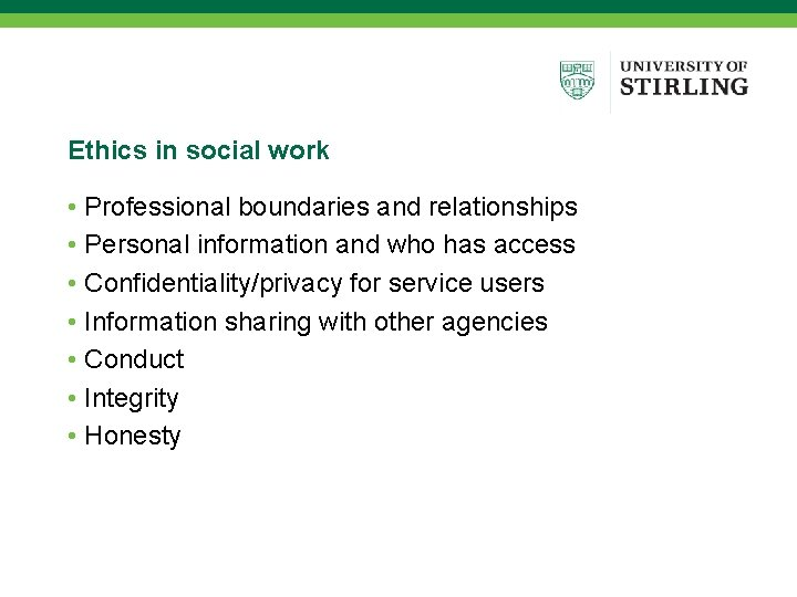 Ethics in social work • Professional boundaries and relationships • Personal information and who