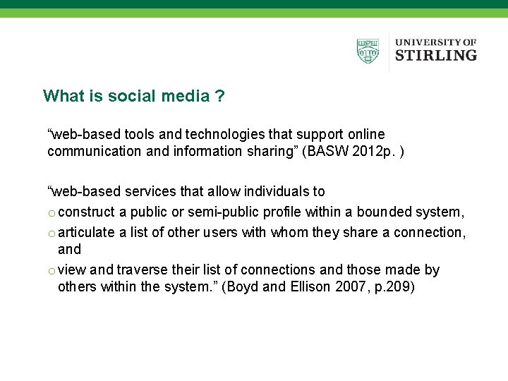 """What is social media ? """"web-based tools and technologies that support online communication and"""