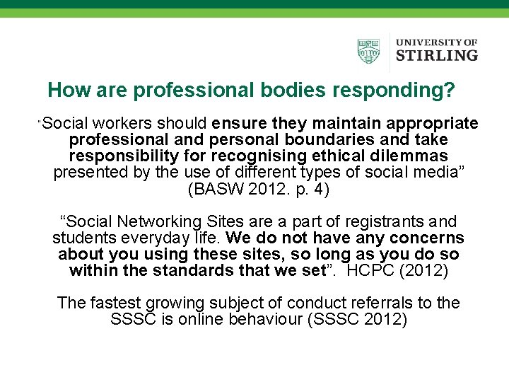 """How are professional bodies responding? """"Social workers should ensure they maintain appropriate professional and"""