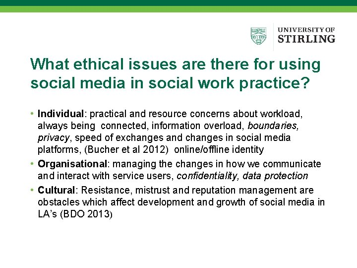 What ethical issues are there for using social media in social work practice? •