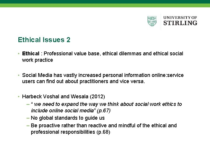 Ethical Issues 2 • Ethical : Professional value base, ethical dilemmas and ethical social