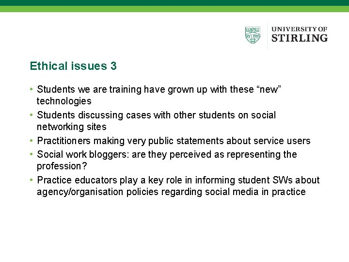 """Ethical issues 3 • Students we are training have grown up with these """"new"""""""