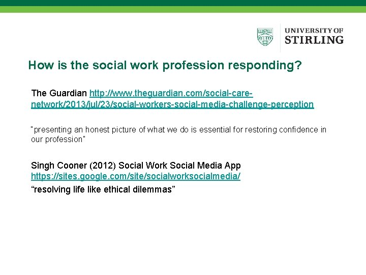 """How is the social work profession responding? The Guardian http: //www. theguardian. com/social-carenetwork/2013/jul/23/social-workers-social-media-challenge-perception """"presenting"""