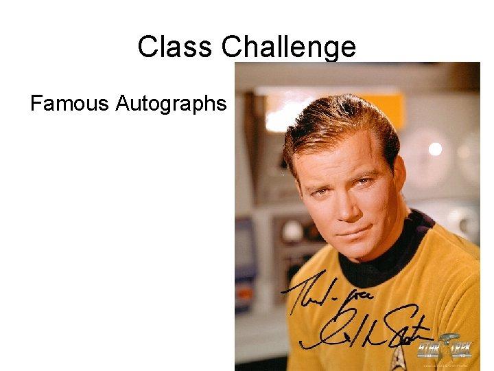 Class Challenge Famous Autographs