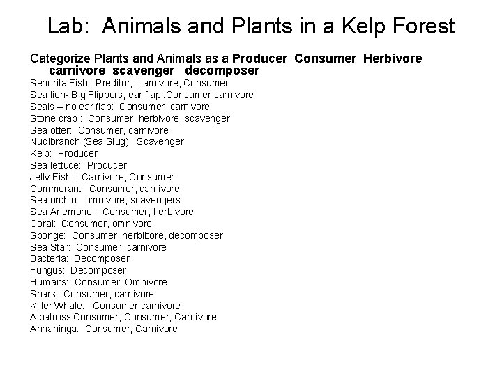 Lab: Animals and Plants in a Kelp Forest Categorize Plants and Animals as a