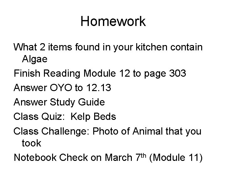 Homework What 2 items found in your kitchen contain Algae Finish Reading Module 12