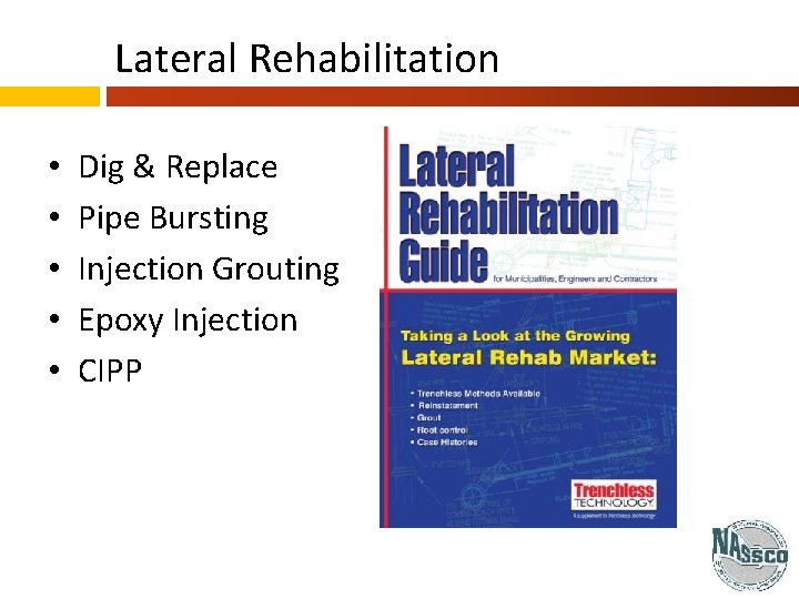Lateral Rehabilitation • • • Dig & Replace Pipe Bursting Injection Grouting Epoxy Injection
