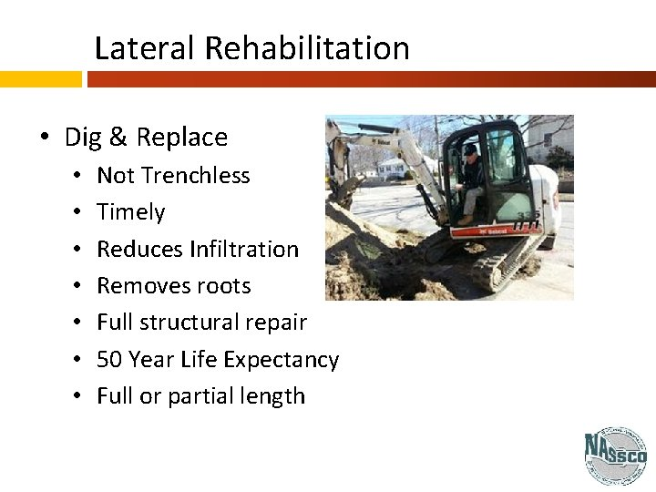 Lateral Rehabilitation • Dig & Replace • • Not Trenchless Timely Reduces Infiltration Removes
