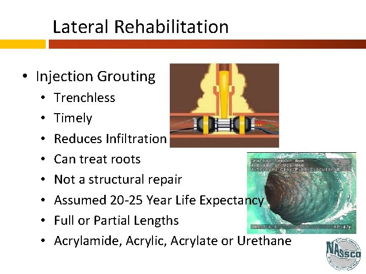 Lateral Rehabilitation • Injection Grouting • • Trenchless Timely Reduces Infiltration Can treat roots