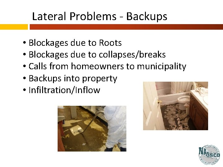 Lateral Problems - Backups • Blockages due to Roots • Blockages due to collapses/breaks