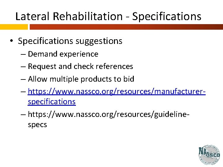 Lateral Rehabilitation - Specifications • Specifications suggestions – Demand experience – Request and check