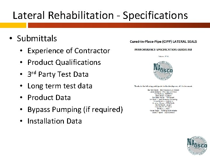 Lateral Rehabilitation - Specifications • Submittals • • Experience of Contractor Product Qualifications 3