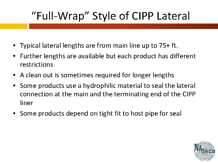 """""""Full-Wrap"""" Style of CIPP Lateral • Typical lateral lengths are from main line up"""