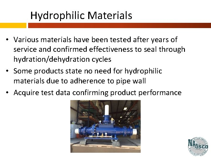 Hydrophilic Materials • Various materials have been tested after years of service and confirmed